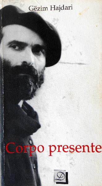 06 - Gezim Hajdari -Corpo presente - Trupi i pranishem