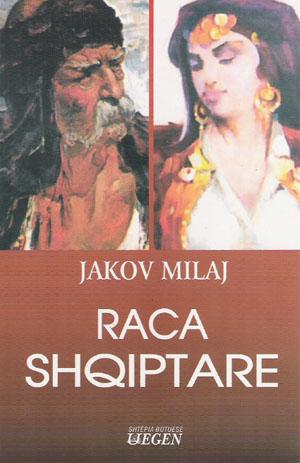 "Libri ""Raca Shqiptare"" i Jakov Milajt"