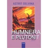 Astrit Delvina - Humnera e Plutonit