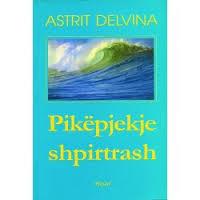 Astrit Delvina - Pikepjekje Shpirtrash