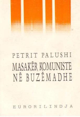 """Petrit Palushi - """"Masakra në Buzëmadhe"""""""