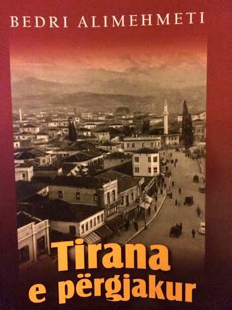 Bedri Alimehmeti - Tirana e Pergjakur