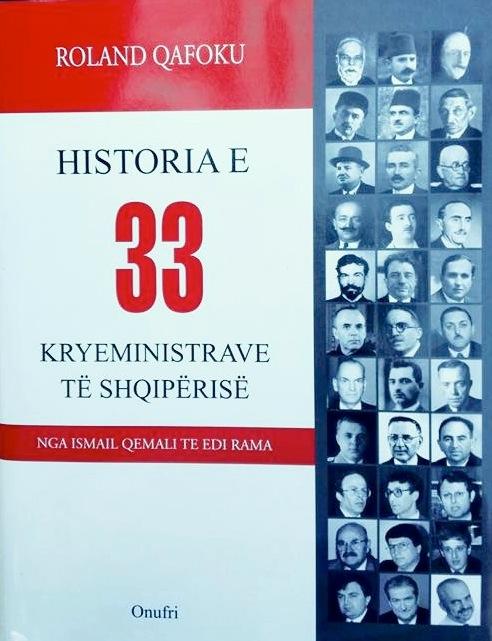 """Roland Qafoku - """"Historia e 33 kryeministrave të Shqipërisë"""""""