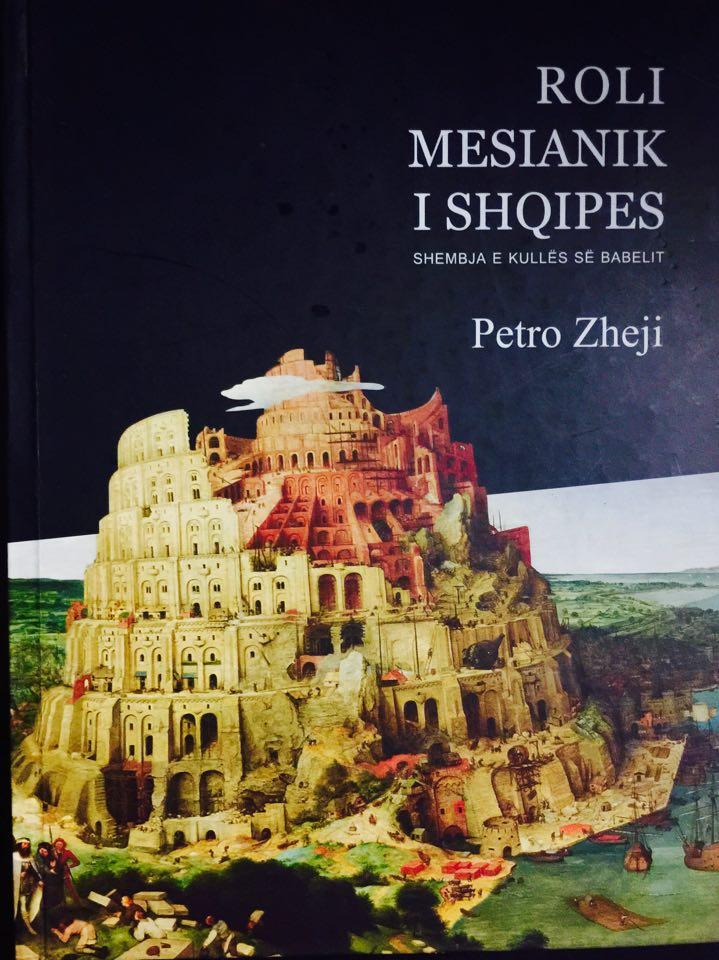 Petro Zheji - Roli Mesianik i Shqipes