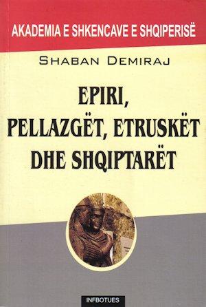 Shaban Demiraj - Epiri, Pellazgët, Etruskët dhe Shqiptarët