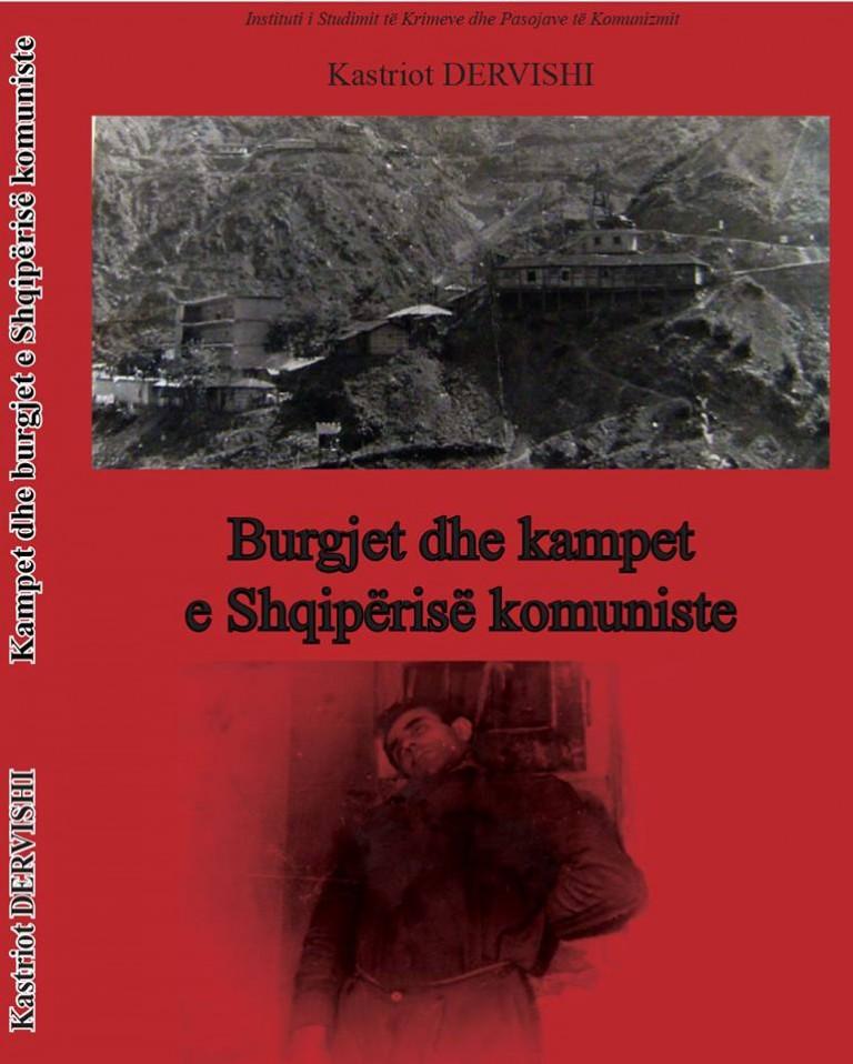 Kastriot Dervishi - Burgjet dhe Kampet Komuniste-