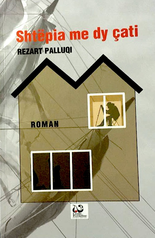 "Rezart Palluqi, Roman ""Shtepia me dy çati"""