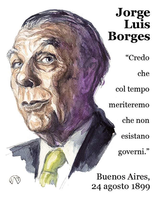 """Jorge Luis Borges - """"Besoj se me kohë, do të meritojmë që të mos ekzistojnë qeveritë...!"""""""