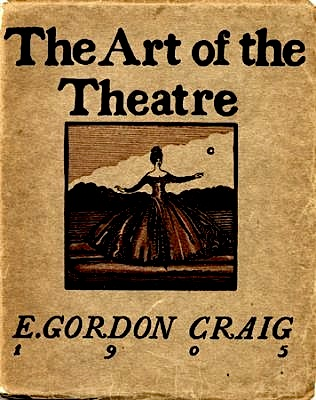 E. Gordon Craig - The art of the Theatre