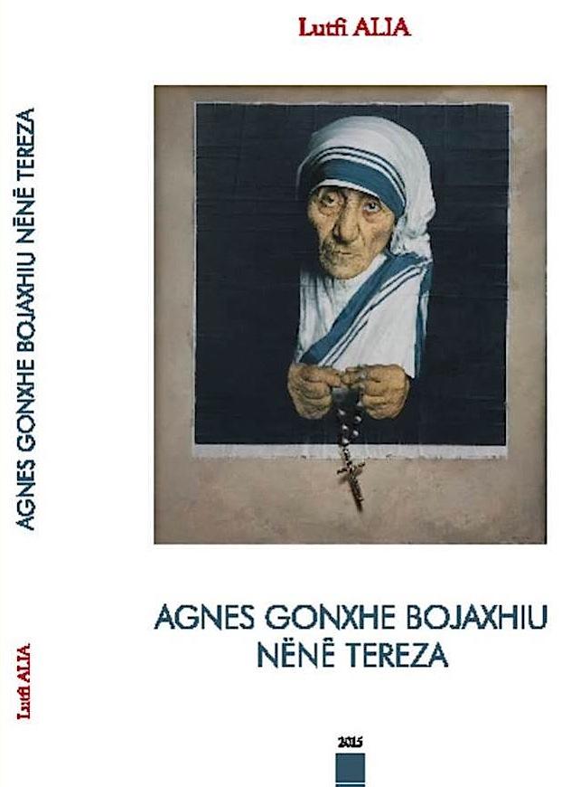 Lutfi Alia - Agnes Gonxhe Bojaxhiu - Nënë Tereza