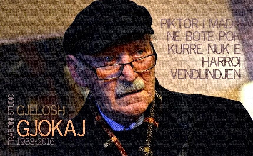 Gjelosh Gjokaj - (1933-2016)