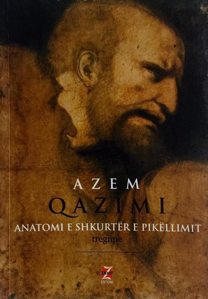 """Azem Qazimi - """"Anatomi e shkurtër e pikëllimit"""" - Tregime"""