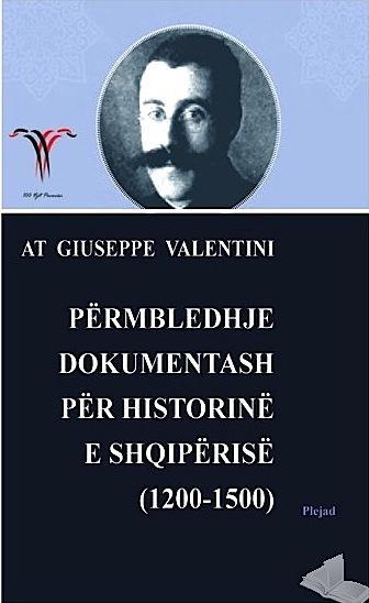 At Zef Valentini Përmbledhje dokumentash për Historinë e Shqipërisë 1200-1500