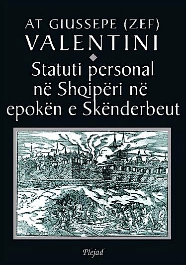 At Zef Valentini - Statusi Personal në Shqipëri në Epokën e Skënderbeut