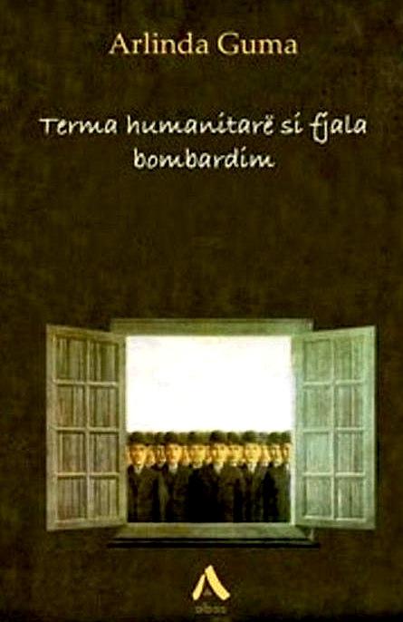 "Arlinda Guma - ""Terma humanitarë si fjala bombardim"""