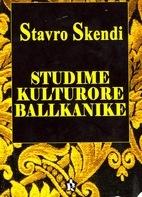 Stavro Skendi - Studime Kulturore Ballkanike