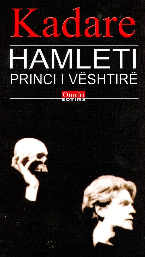 """Kadare - """"Hamleti princi i vështirë"""" (2006)"""