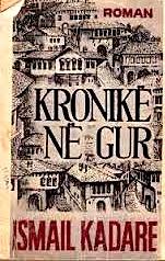 """Ismail Kadare - """"Kronikë në Gur"""""""
