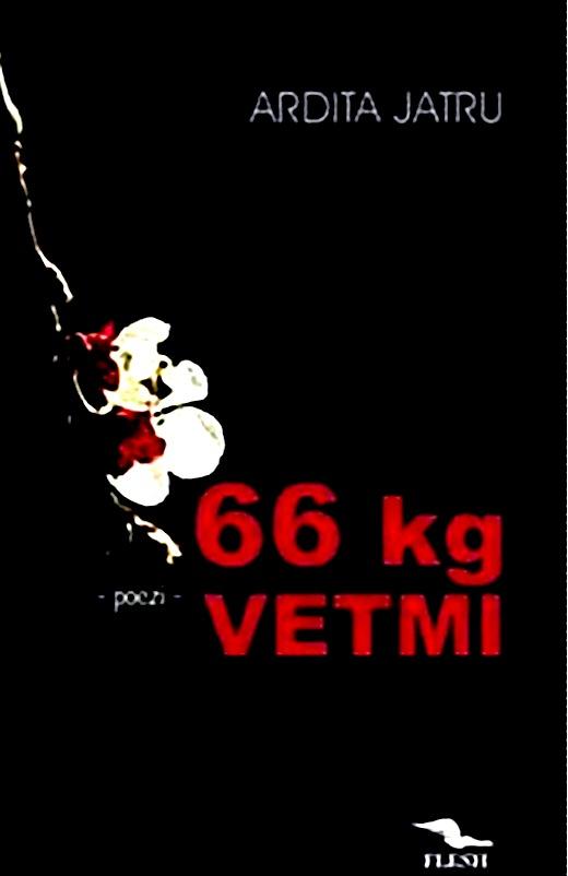 Ardita Jatru - 66 Kg vetmi - Poezi