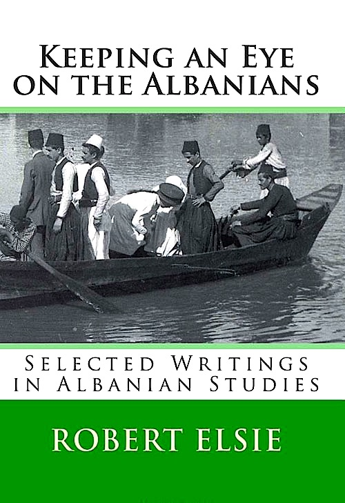 Robert Elsie -Keeping an eye on the albanians