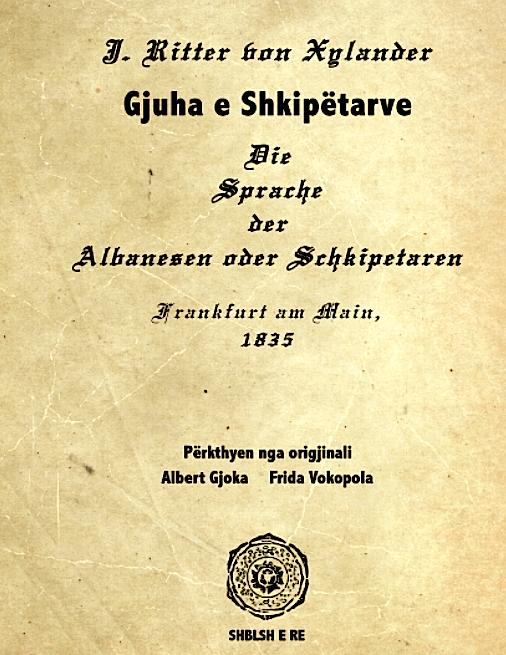 """""""Gjuha e Shkipëtarëve"""" - Joseph Ritter von Xylander (1835)"""