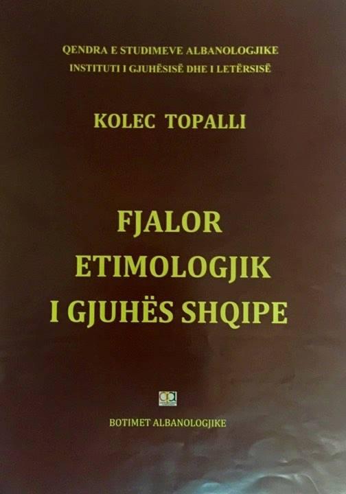 Kolec Topalli - Fjalori Etimologjik i Gjuhes Shqipe