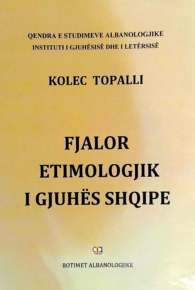 Kolec Topalli - Fjalori Etimologjik i Gjuhes Shqipe - Kopertine mbeshtjellese