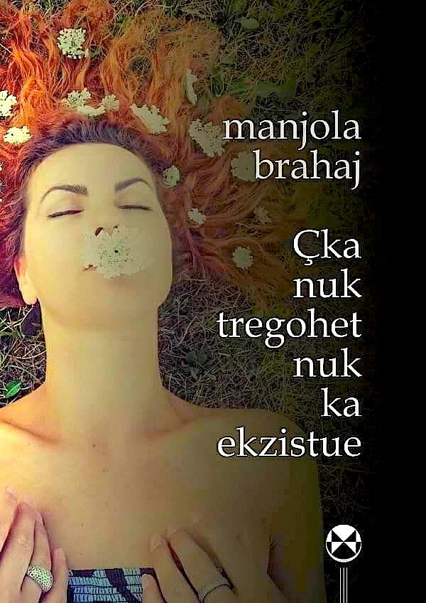 """Manjola Brahaj - Libri """"Çka nuk tregohet nuk ka ekzistue..."""" (2017)"""