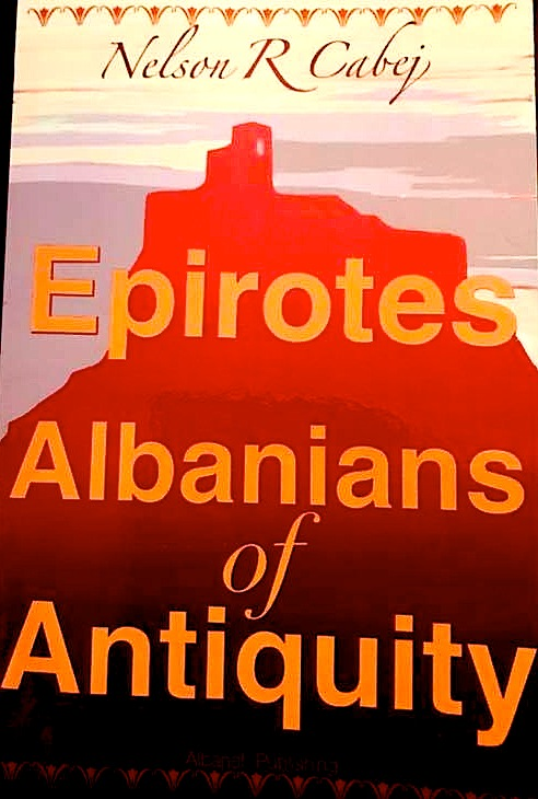 Nelson R. Cabej: Epirotes - Albanians of Antiquity