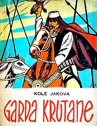 Garda Kruetane - Poemë - Kolë Jakova