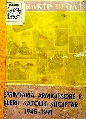 Ragip Beqja - Veprimtaria Armiqesore e Klerit Katolik (1945-1971)