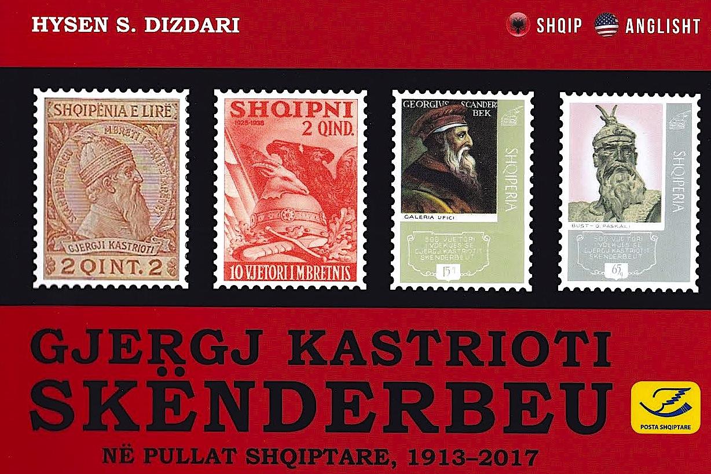Gjergj Kastrioti - Skënderbeu në Filatelinë Shqiptare (1913-2017) - Hysen S. Dizdari
