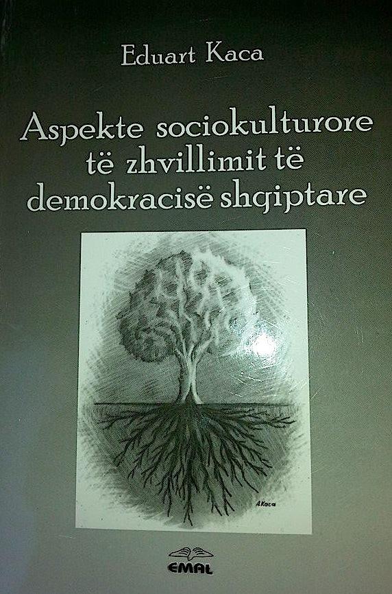 Eduard Kaca - Aspekte sociokulturore të zhvillimit të demokracisë shqiptare