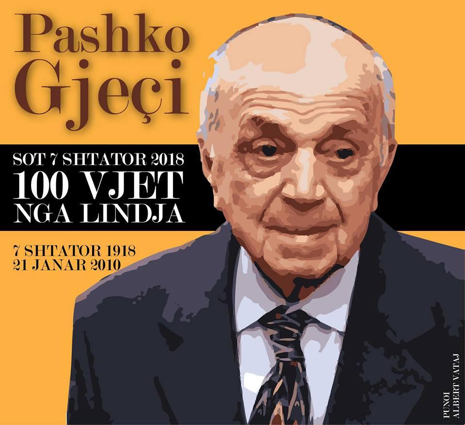 Pashko Gjeçi (7 shtator 1918 - 7 shtator 2018) - 100 vjetori i Lindjes