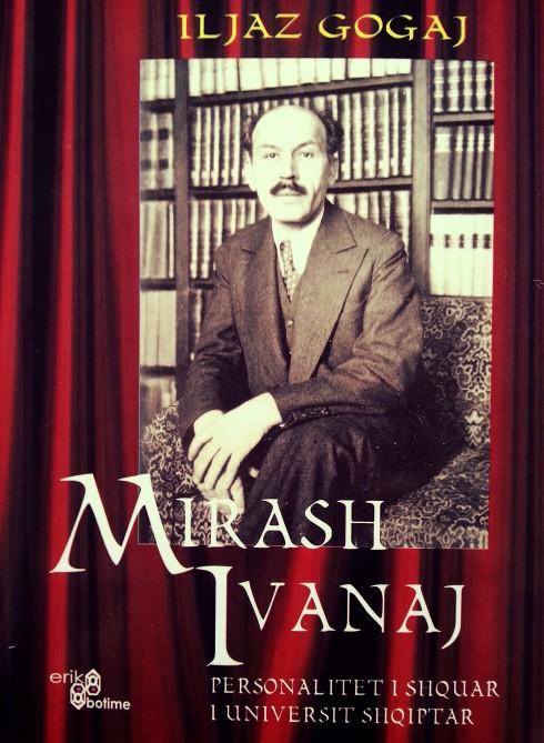 Iliaz Gogaj - Mirash Ivanaj Personalitet i shquar i Universit Shqiptar