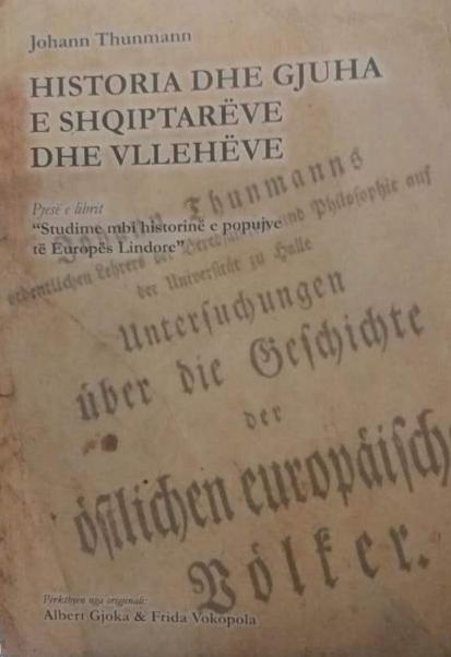 """Johann Thunmann – """"Historia dhe gjuha e Shqiptarëve dhe Vllehëve"""" (1774)"""