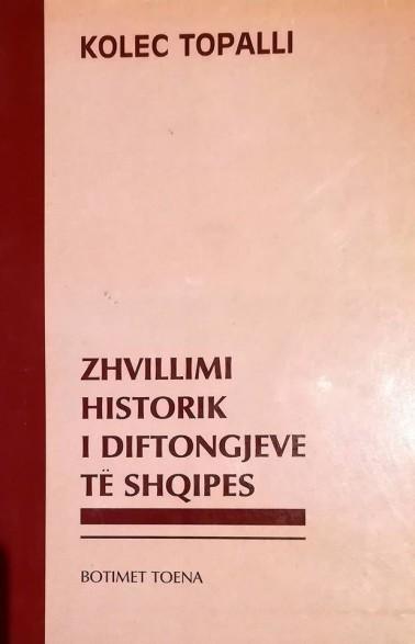 Kolec Topalli - Zhvillimi Historik i Diftongjeve të Shqipes