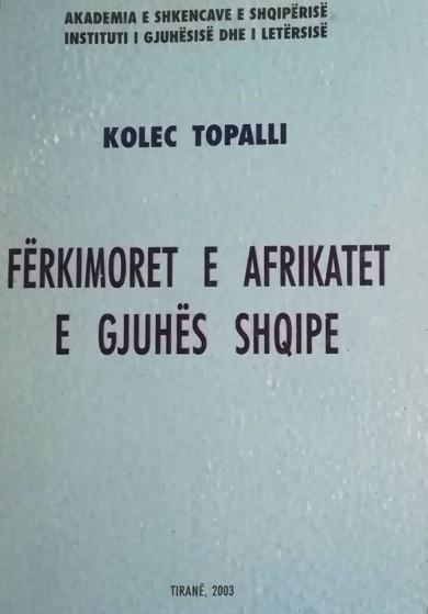 Kolec Topalli - Fërkimoret dhe afrikatet e gjuhës shqipe