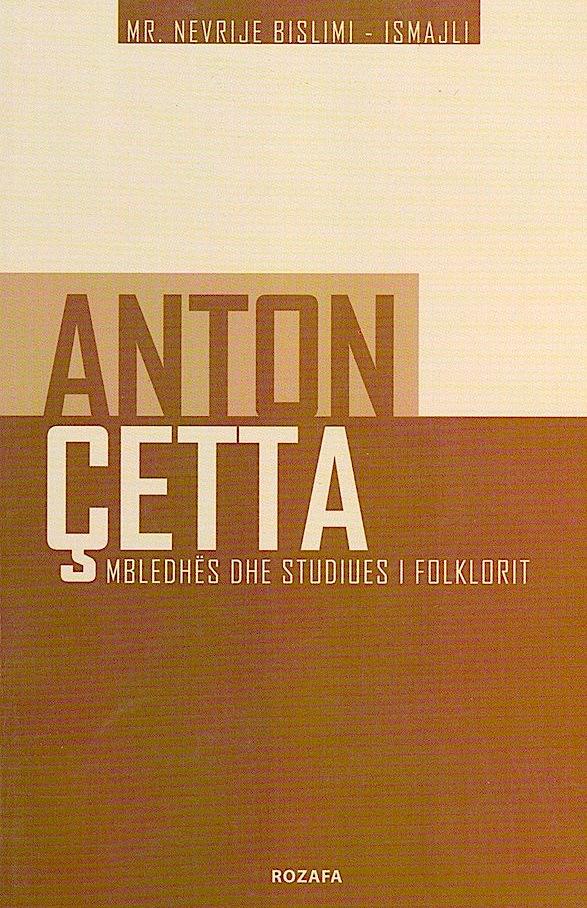 Anton Çetta Mbledhës dhe studiues Folklori