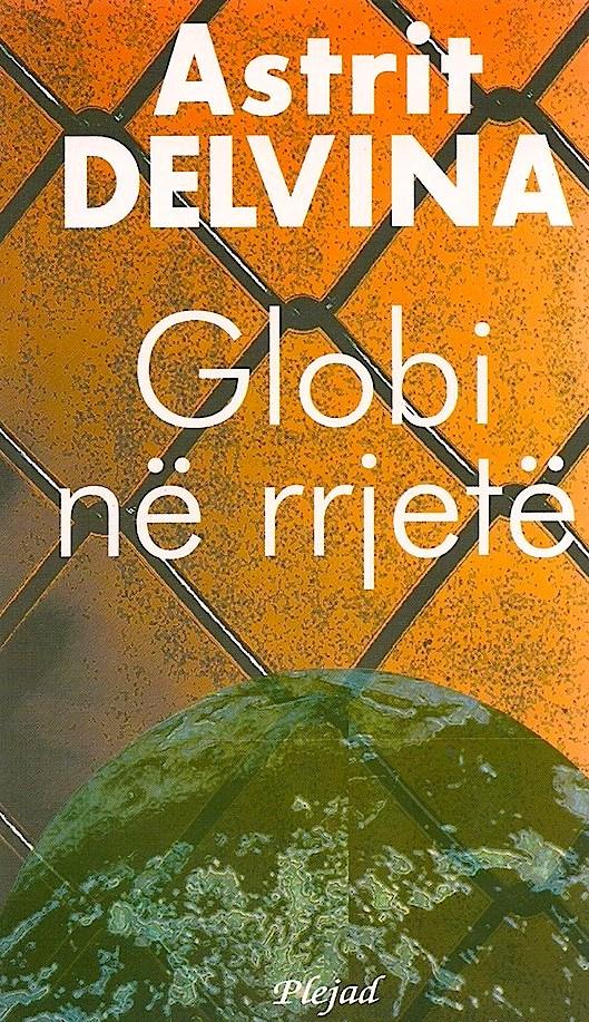Astrit Delvina - Globi në rrjetë - Plejad
