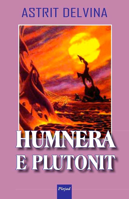 Astrit Delvina - Humnera e Plutonit - Plejad