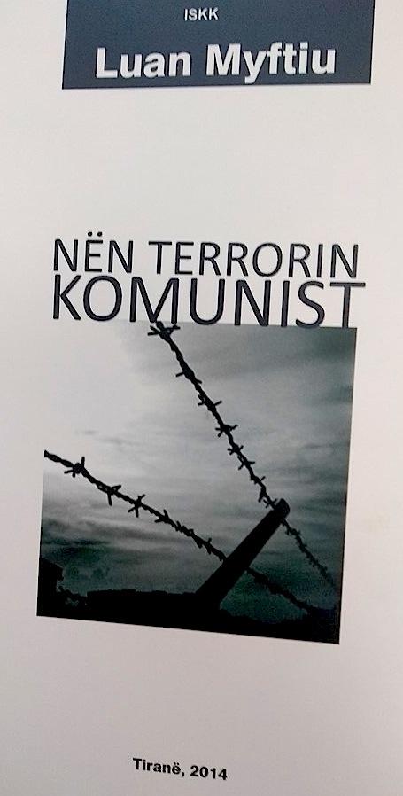 """Luan Myftiu - """"Nen terrorin komunist"""" ISKK"""