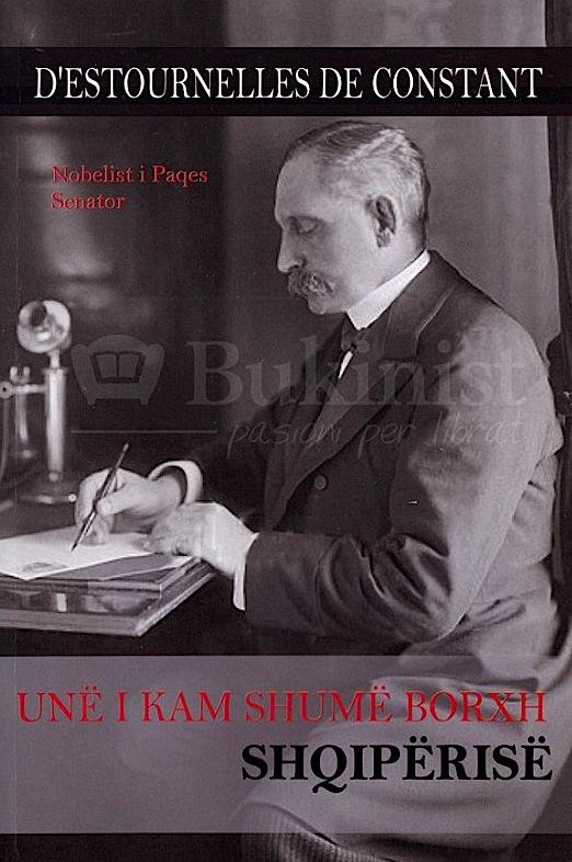 D'Estornelles De Constand: Unë i kam shumë borxh Shqipërisë