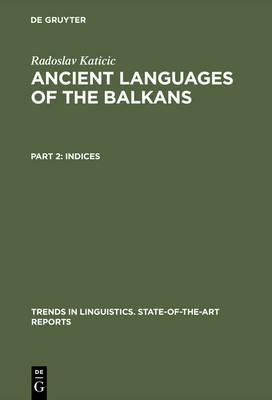 "Radoslav Katičić -""Ancient Languages of the Balkans"""
