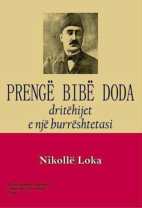 Prenge Bibë Doda - Dritëhijet e një burrështetasi - Nikollë Loka