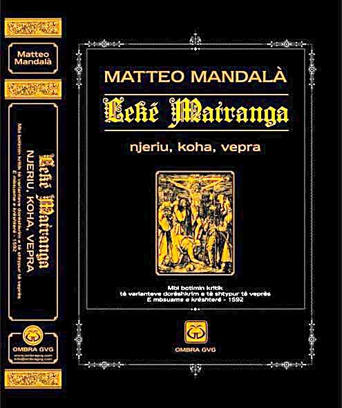 Matteo Mandala - Leke Matranga - Njeriu, koha, vepra