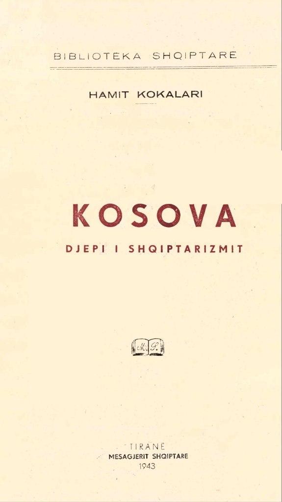 Hamit Kokalari - Kosova  - Djep i Shqiptarizmes 1943