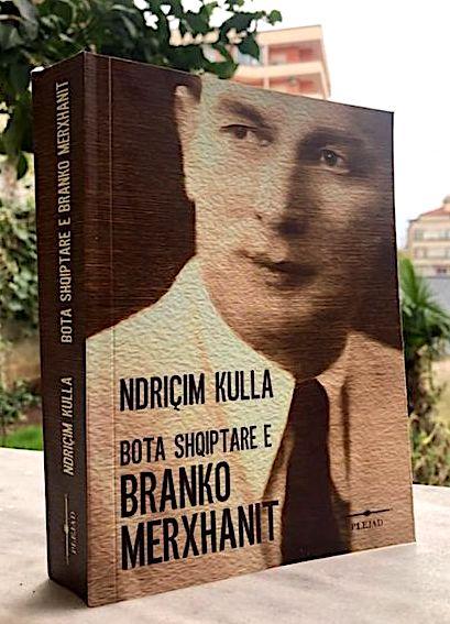 Ndriçim Kulla - Bota Shqiptare e Branko Merxhanit