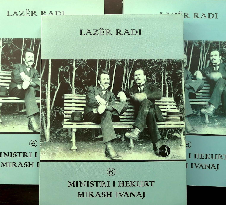 """Lazer Radi - """"Ministri i Hekurt - Mirash Ivanaj"""""""