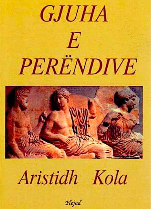 "Aristidh Kola - ""Gjuha e Perendive"" - Plejad"